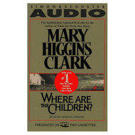 Where Are The Children? By Mary Higgins Clark On Audio Cassette - EE694405