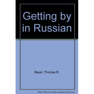 Getting By In Russian/book And 2 Audio Cassettes By Beyer T Jr On - EE695203