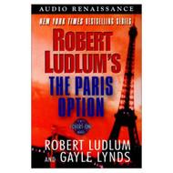 Robert Ludlum's The Paris Option: A Covert-One Novel By Ludlum Robert - EE695302