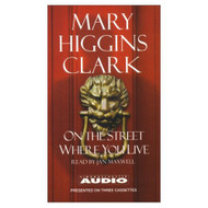 On The Street Where You Live By Mary Higgins Clark On Audio Cassette - EE695509