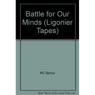 Battle For Our Minds Ligonier Tapes By Rc Sproul On Audio Cassette - EE696631