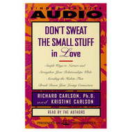 Don't Sweat The Small Stuff In Love By Kris Carlson And Richard - EE711513