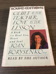Guilt Is The Teacher Love Is The Lesson: A Book To Heal You Heart And - EE711515