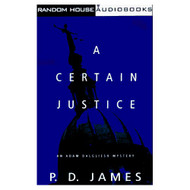 A Certain Justice Adam Dalgliesh Mystery Series #10 By P D James On - EE711566