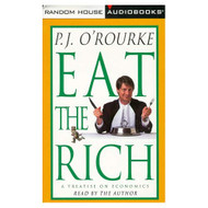 Eat The Rich By Pj O'rourke On Audio Cassette - EE711779