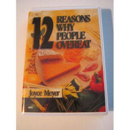 12 Reasons Why People Overeat 1 Tape In Case By Joyce Meyer On Audio - EE711865
