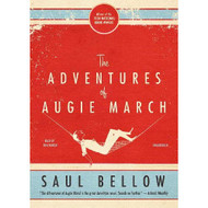 Adventures Of Augie March By Saul Bellow And Tom Parker Reader On - EE712330