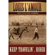 Keep Travelin' Rider By Louis L'amour On Audio Cassette - EE712691