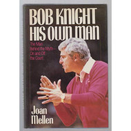 Bob Knight: His Own Man By Joan Mellen Book Hardcover - EE713418