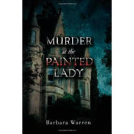 Murder At The Painted Lady By Warren Barbara Book Hardcover - D568765
