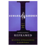 Intelligence Reframed: Multiple Intelligences For The 21ST Century By - D568844