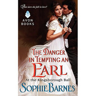 The Danger In Tempting An Earl: At The Kingsborough Ball By Sophie - D630829