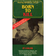 Born To Kill 1974 Film Starring Warren Oates On VHS - D633314