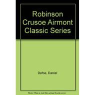 Robinson Crusoe Airmont Classic Series By Defoe Daniel Book Paperback - DD569550