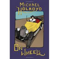 On Wheels By Holroyd Michael Book Hardcover - DD570428