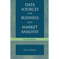 Data Sources For Business And Market Analysis: 4th Ed By Ganly John V - DD580895