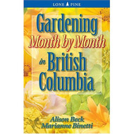 Gardening Month By Month In British Columbia By Binetti Marianne Beck - DD583072