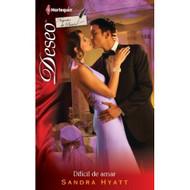 Dificil De Amar: Hard To Love Spanish Edition By Hyatt Sandra Book - DD583114
