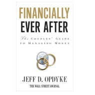 Financially Ever After: The Couples' Guide To Managing Money By Opdyke - DD584489