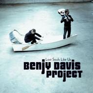 Lost Souls Like US By Benjy Davis Project On Audio CD Album 2010 - DD587339