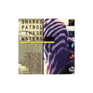 Sharks Patrol These Waters: Best Of Volume Part Two By Various 1995-05 - DD587606