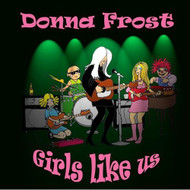 Girls Like US By Frost Donna On Audio CD Album 2010 - DD588025