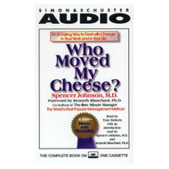 Who Moved My Cheese: An Amazing Way To Deal With Change In Your Work - DD589837