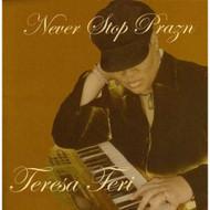 Never Stop Prazin By Teri Teresa On Audio CD Album 2006 - DD591699