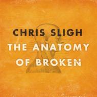 The Anatomy Of Broken By Chris Sligh On Audio CD Album 2010 - DD592196