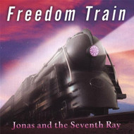 Freedom Train By Jonas & The Seventh Ray On Audio CD Album 2007 - DD594083