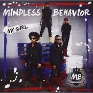 My Girl By Mindless Behavior On Audio CD Album 2011 - DD599820