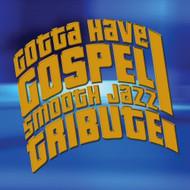 Gotta Have Gospel Tribute By Various 2007-04-03 Album On Audio CD - DD599854