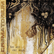 For All Our Sins By Crematorium On Audio CD Album 2002 - DD601114