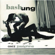 Osez Josephine By Alain Bashung On Audio CD Album 1998 - DD604510