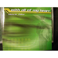 With All Of My Heart By Dave Fife On Audio CD Album - DD614643