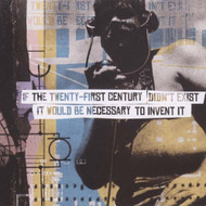 If 21ST Century Didn't Exist It Would Be On Audio CD Album 2002 - DD614904