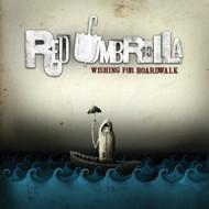 Wishing For Boardwalk By Red Umbrella On Audio CD Album 2006 - DD615405