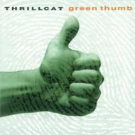 Green Thumb By Thrillcat On Audio CD Album 1994 - DD619577