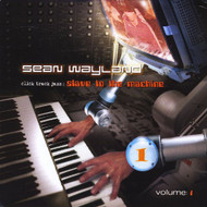 Click Track Jazz: Slave To The Machine Vol 1 By Sean Wayland On Audio - DD622295