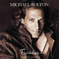 Timeless: The Classics By Michael Bolton On Audio CD Album 1992 - DD624656