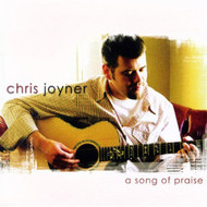 A Song Of Praise By Chris Joyner Performer On Audio CD Album 2002 - DD625627