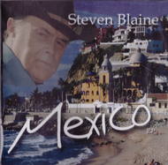 Mexico By Steven Blaine On Audio CD Album 2012 - DD626145