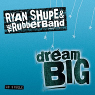 Dream Big By Ryan Shupe & The Rubberband On Audio CD Album 2005 - DD626597