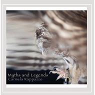 Myths And Legends By Carmela Rappazzo On Audio CD Album 2016  - DD626614