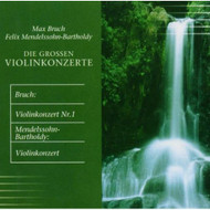 Die Grossen Violinkonzerte By Max Felix Mendelssoh Bartholdy Bruch On - DD626884
