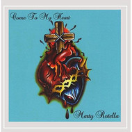 Come To My Heart By Marty Rotella On Audio CD Album 2016 - DD626898