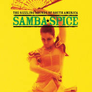 Samba Spice: The Sizzling Sounds Of South America By Various On Audio - DD627192