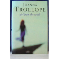 Girl From The South By Joanna Trollope 2002 Book - E021038