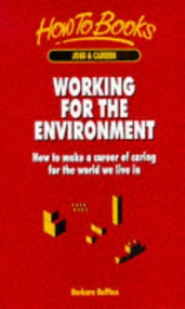 Working For The Environment: How To Make A Career Of Caring For The - E32264