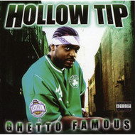 Ghetto Famous Hollow Tip Album 2006 by Hollow Tip On Audio CD - E450710